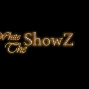 WhiteTheShowZ